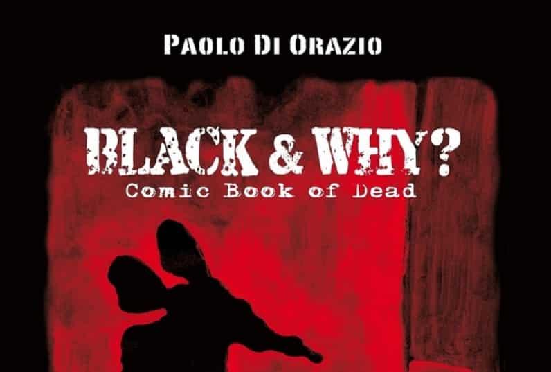 Black & Why? Comic book of dead (Paolo Di Orazio)