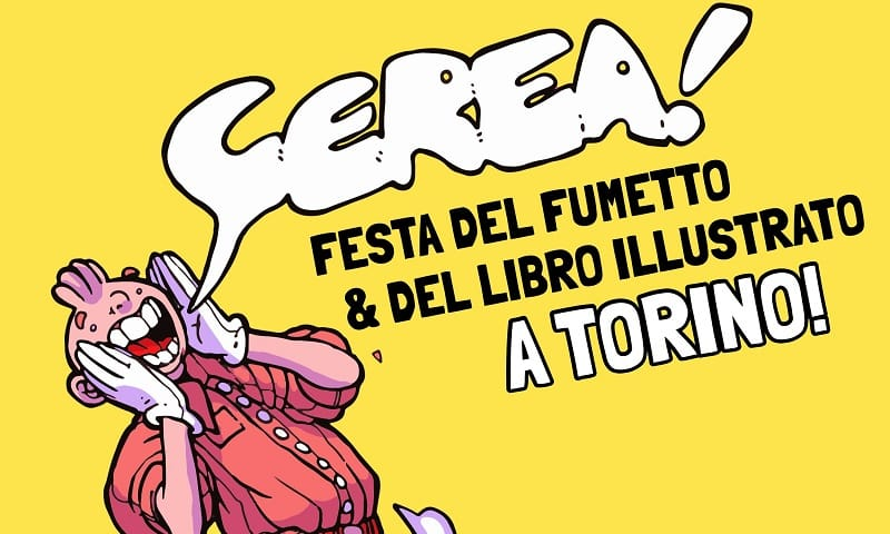 CEREA! Festa del fumetto e del libro illustrato a Torino