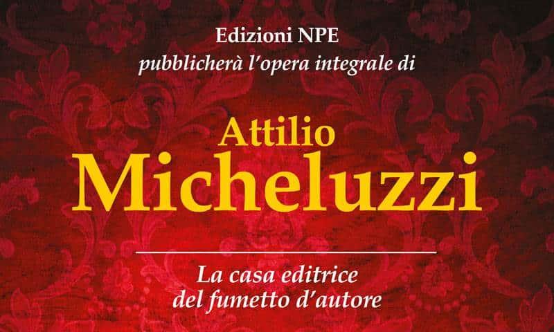 Un nuovo Maestro del fumetto per NPE: Attilio Micheluzzi