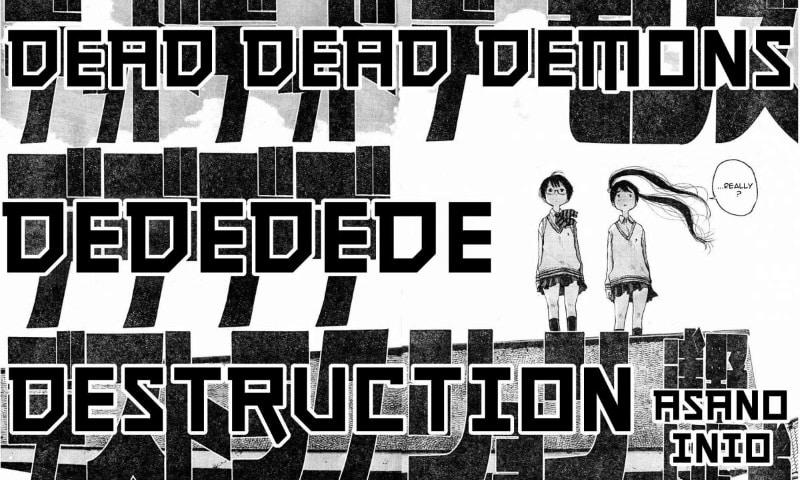 Dead dead demon's dededede destruction #1 (Inio Asano)
