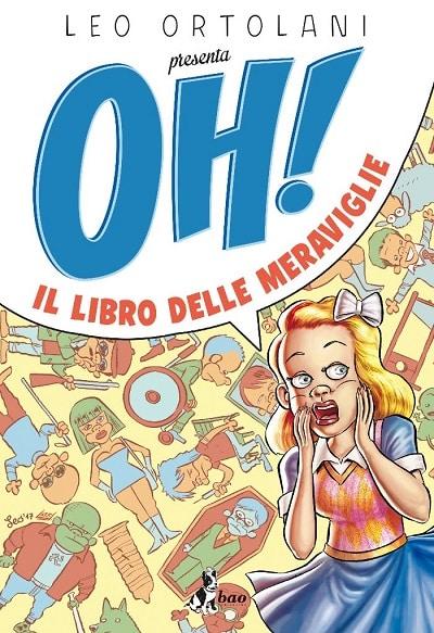 """Leo Ortolani presenta """"OH! Il libro delle meraviglie"""""""