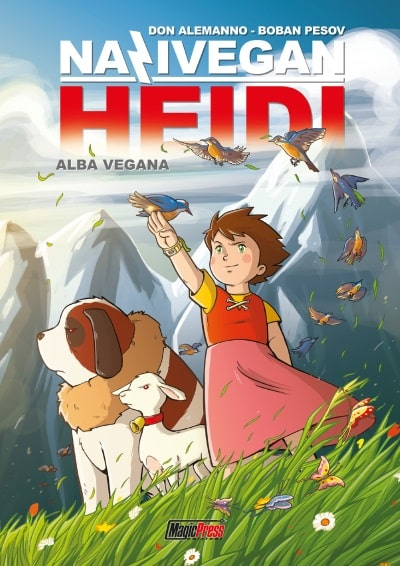 """Magic Press presenta """"Nazivegan Heidi"""" di Don Alemanno e Boban Pesov"""