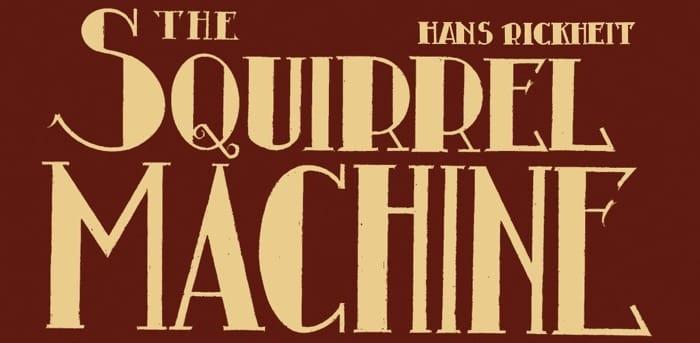 L'infanzia come età delle scoperte (macabre): The squirrel machine