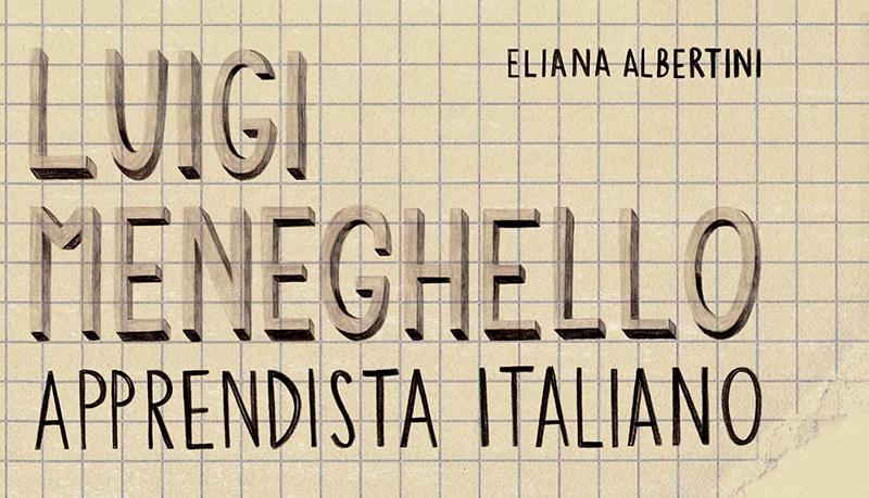"""Anteprima di """"Luigi Meneghello. Apprendista italiano"""""""