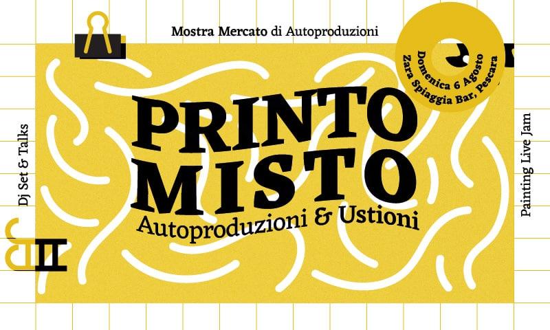 Il 6 agosto Printo Misto a Pescara, festival di autoproduzioni