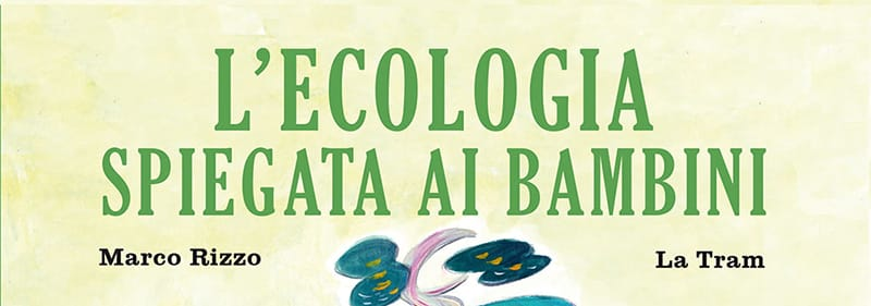 """Anteprima di """"L'ecologia spiegata ai bambini"""""""