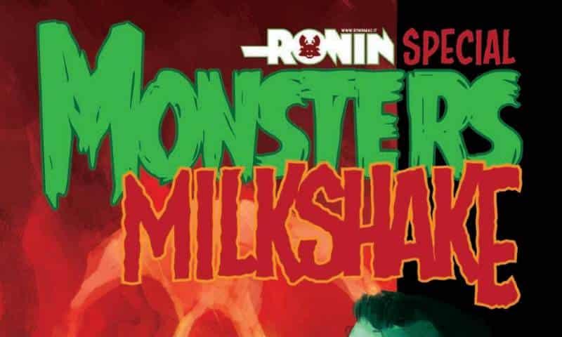 "Da Ronin un'antologia online ""mostruosa"": Monsters Milkshake"