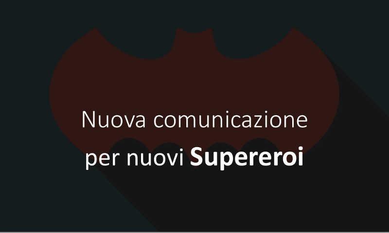 Lucca Comics 2017 –  Comunicazione e supereroi