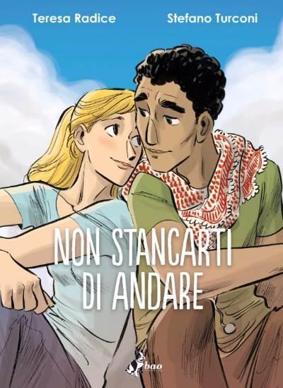 """""""Non stancarti di andare"""", il nuovo fumetto di Radice e Turconi"""