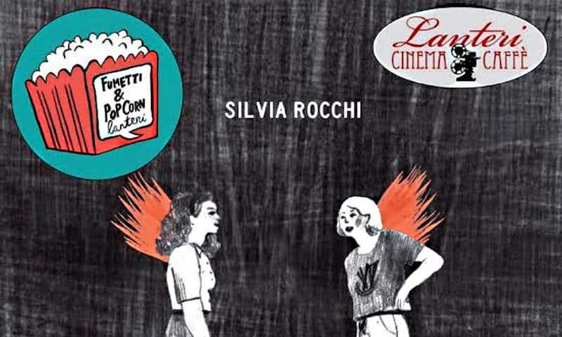 """Silvia Rocchi a Pisa per Fumetti&Popcorn con """"Brucia"""""""