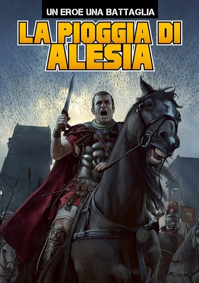 Un Eroe Una Battaglia #2 - La pioggia di Alesia