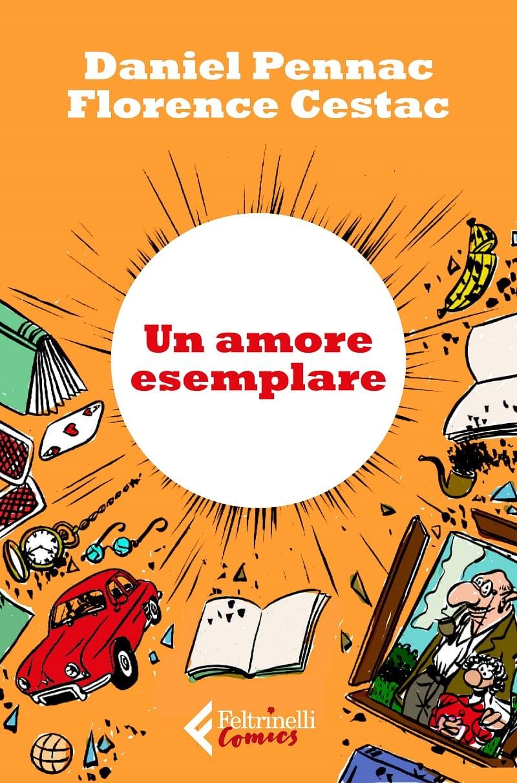 Feltrinelli Comics: Un amore esemplare di Pennac/Cestac