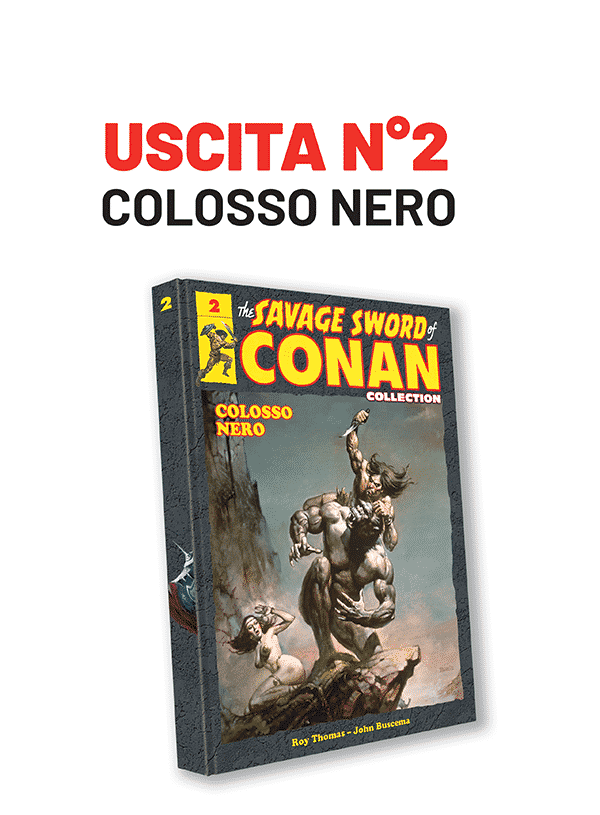 The savage sword of Conan collection in edicola dal 30 dicembre