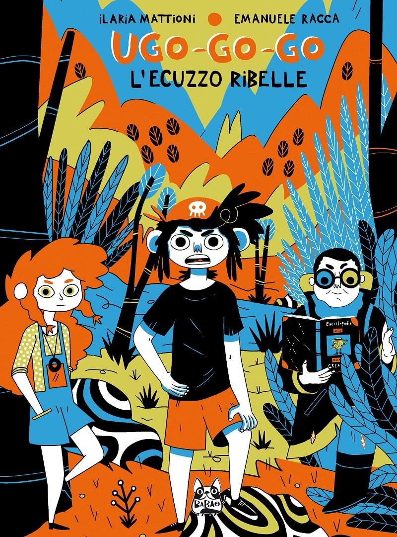 Disponibile Ugo-go-go di Ilaria Mattioni e Emanuele Racca