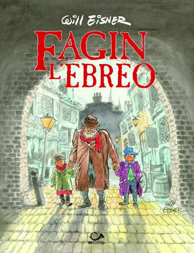"""Anteprima di """"Fagin l'ebreo"""" di Will Eisner (001 Edizioni)"""