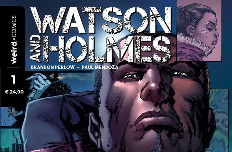 Arrivano Watson & Holmes in salsa pulp per Weird Comics