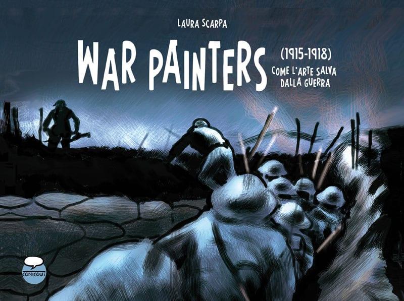 """ComicOut presenta """"War Painters 1915-1918 – come l'arte salva dalla guerra"""""""