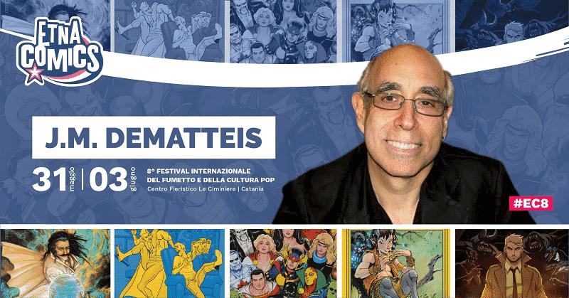 J.M. DeMatteis ospite ad Etna Comics 2018