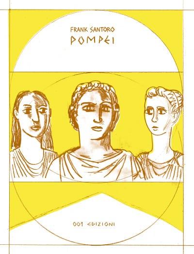 """Novità da 001 Edizioni: """"Pompei"""" e """"Le lacrime di Ezechiele""""_Notizie"""