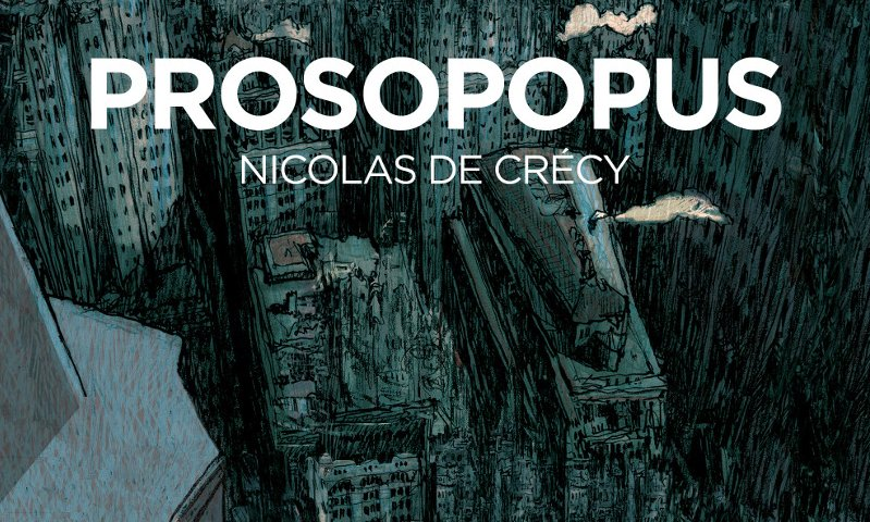 Anteprima: Prosopopus di Nicolas de Crécy (Eris Edizioni)