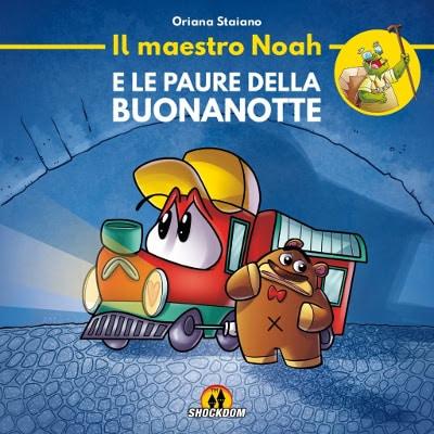 """Shockdom pubblica """"Il maestro Noah e le paure della buonanotte""""_Notizie"""