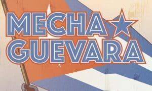 Mecha_Guevara_news_evidenza