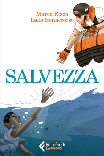 """Feltrinelli Comics pubblica """"Salvezza"""" di Rizzo e Bonaccorso_Notizie"""