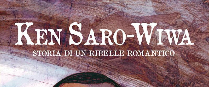 """Ken Saro-Wiwa: Storia di un ribelle romantico"" di BeccoGiallo"