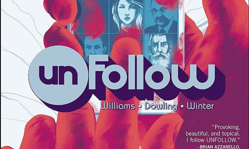 Unfollow #1 – 140 caratteri (Williams, Dowling, Guéra)