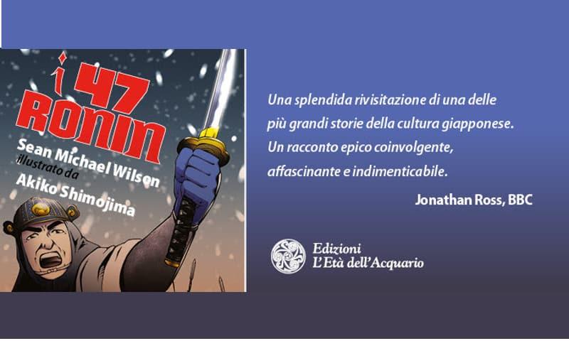 """Edizioni L'età dell'Acquario pubblica """"I 47 Ronin"""""""