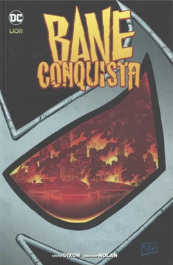 Bane: Conquista – Vol. 1 (Dixon, Nolan, Wright)_BreVisioni
