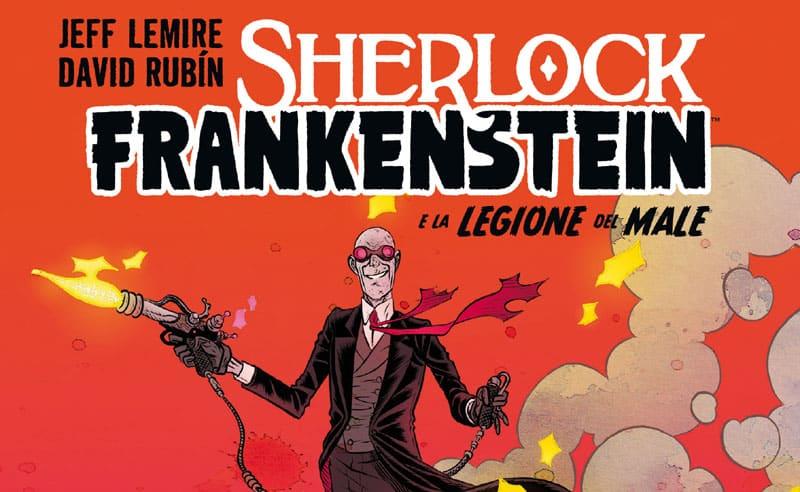 Sherlock Frankenstein: Jeff Lemire e la genesi di un universo