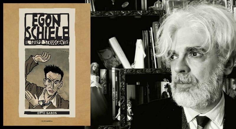 Otto Gabos: Egon Schiele e l'ossessione del corpo