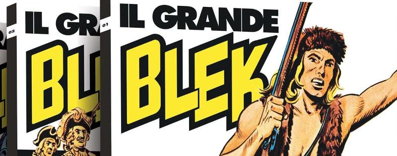 Il ritorno del Grande Blek, in edicola con La Gazzetta dello Sport