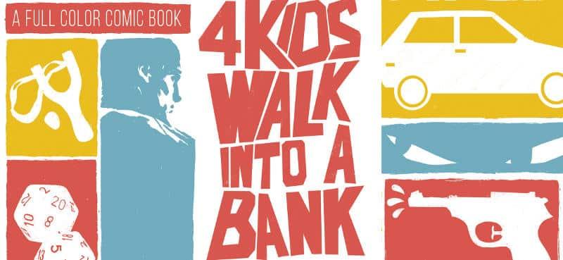 Di ladri e bambini: 4 Kids Walk Into a Bank