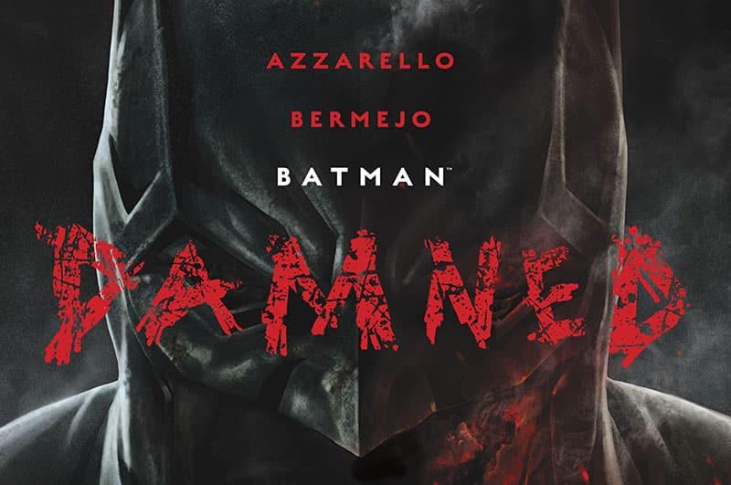 Il Batman dannato di Azzarello e Bermejo
