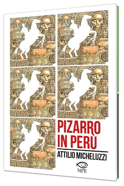 Pizarro in Perù e la collana Micheluzzi: intervista a Nicola Pesce_Interviste