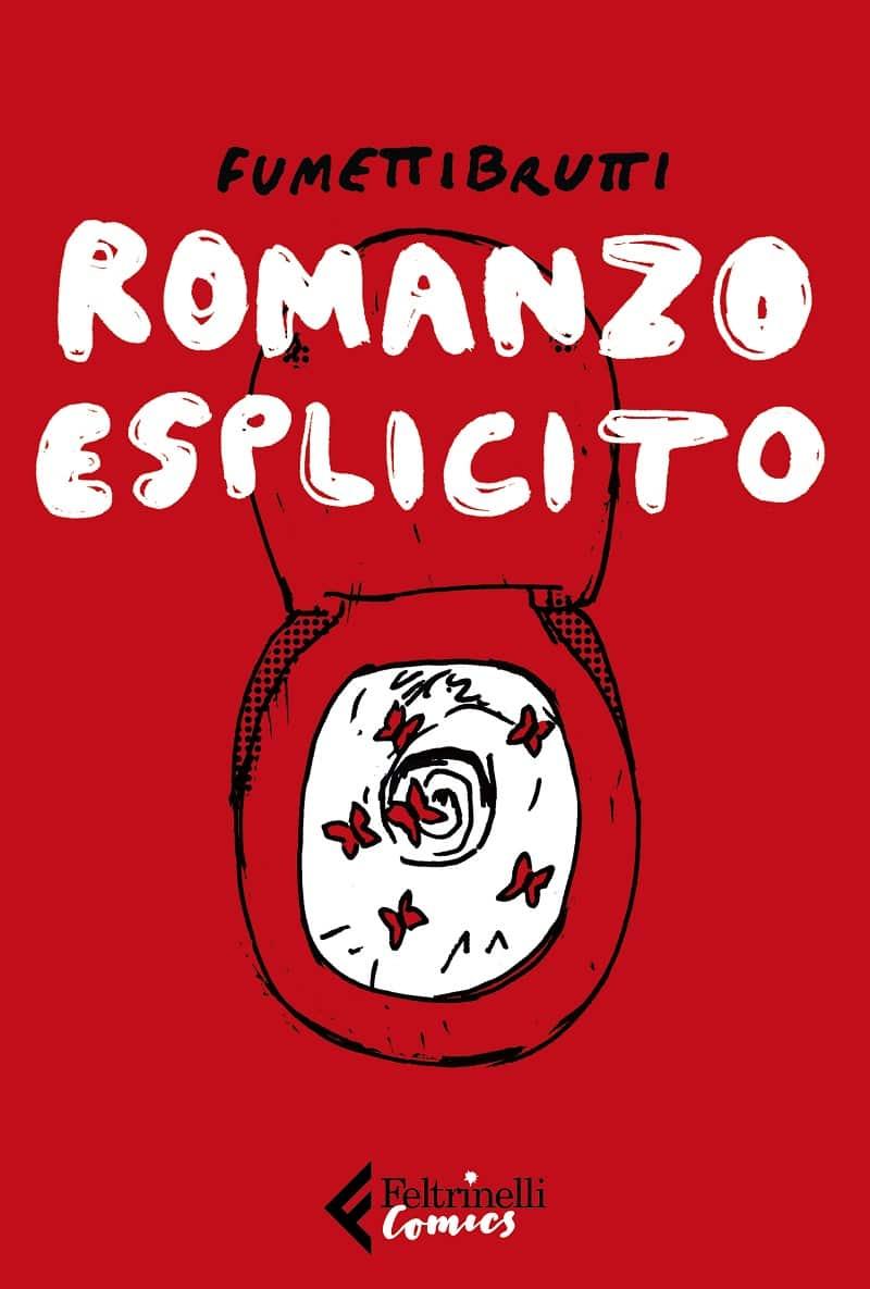 """E' uscito """"Romanzo esplicito"""", la graphic novel di Fumettibrutti"""