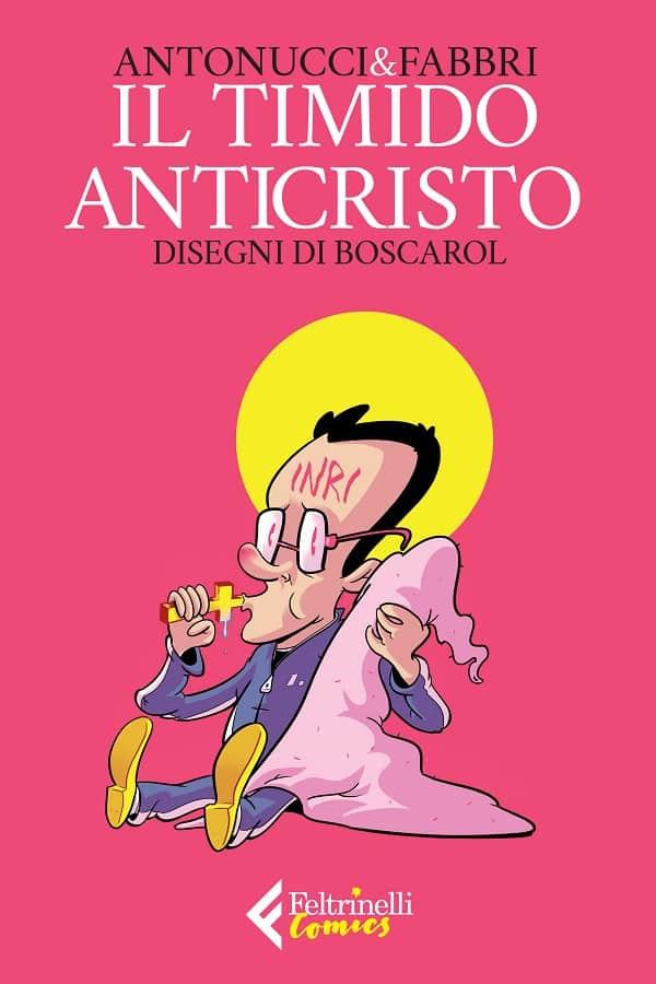 """Fabbri & Antonucci tornano in libreria con """"Il timido Anticristo"""""""