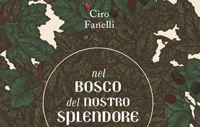 """""""Nel bosco del nostro splendore"""" di Ciro Fanelli per Rizzoli Lizard"""