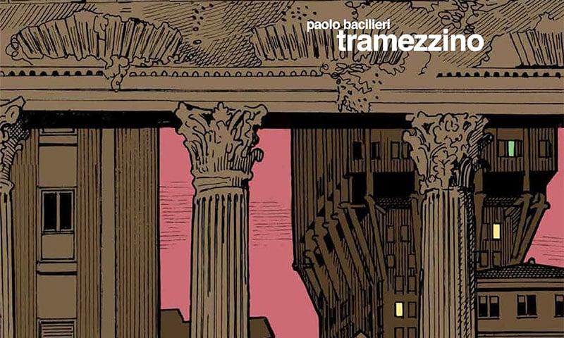 Tramezzino: l'amore, Milano e l'architettura di Paolo Bacilieri
