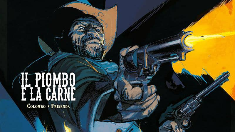 Deadwood Dick #4 – Il piombo e la carne (Colombo, Frisenda)