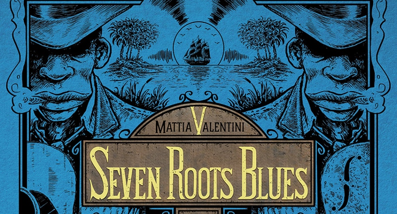 """NPE pubblica """"Seven Roots Blues"""" di Mattia Valentini"""
