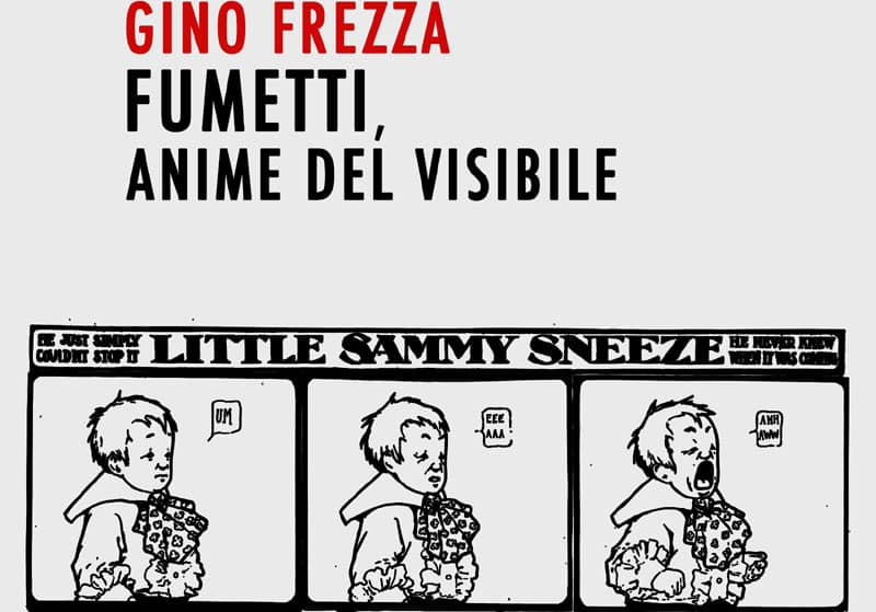 """""""Fumetti, anime del visibile"""" di Gino Frezza torna in libreria"""