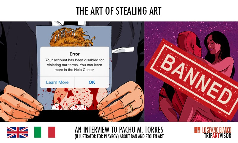 L'arte di rubare l'arte – Intervista a Pachu Torres (Playboy)