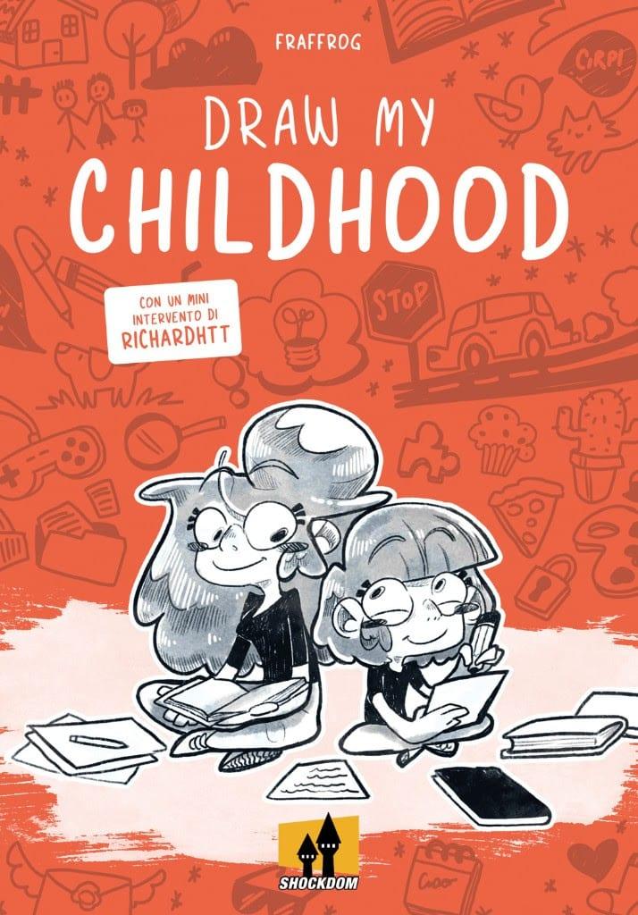 "Shockdom presenta ""Draw My Childhood""  il nuovo libro di Fraffrog"