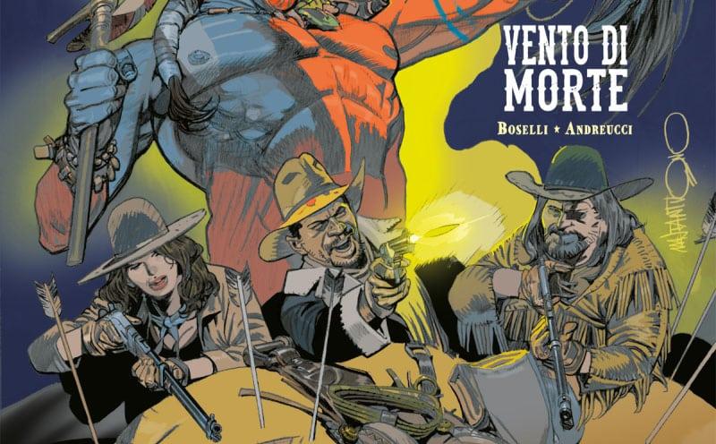 Deadwood Dick #7 – Vento di morte (Boselli, Andreucci)