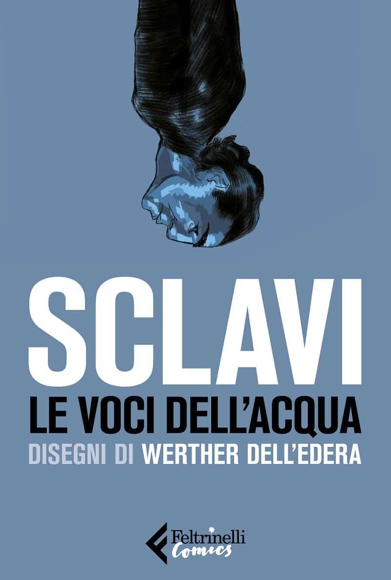 """Da oggi in libreria """"Le voci dell'acqua"""" la GN di Tiziano Sclavi e Werther Dell'Edera"""