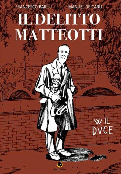 Il delitto Matteotti, ieri come oggi_Recensioni