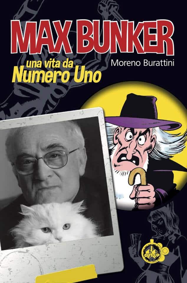 """Cut-Up Publishing presenta: """"MAX BUNKER: Una vita da Numero Uno"""" di Moreno Burattini"""